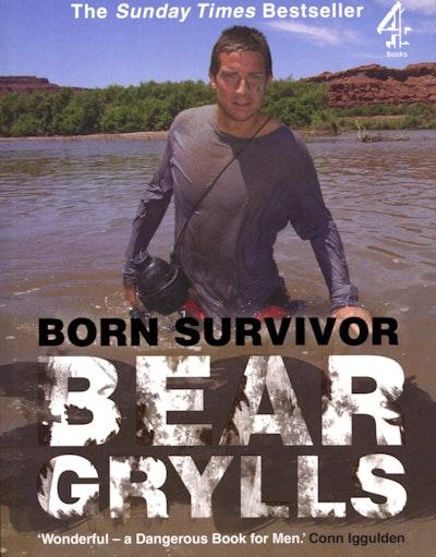Born Survivor: Bear Grylls