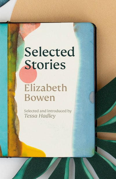 The Selected Stories of Elizabeth Bowen