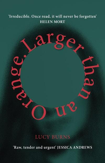 Larger than an Orange