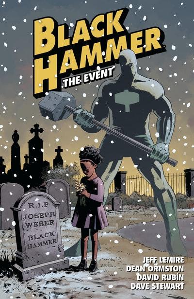Black Hammer Volume 2 The Event