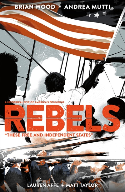 Rebels These Free And Independent States