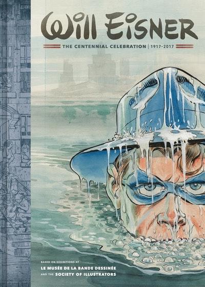 Will Eisner The Centennial Celebration