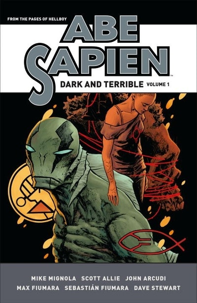 Abe Sapien  Dark And Terrible Volume 1