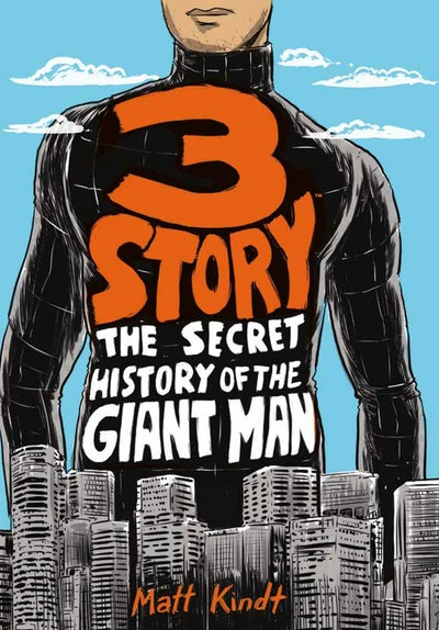 3 Story The Secret History Of The Giant Man (Expanded Edition)