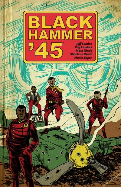 Black Hammer '45 From the World of Black Hammer