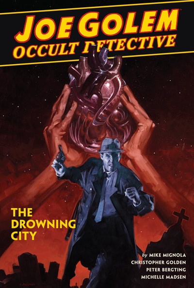 Joe Golem Occult Detective Volume 3--The Drowning City