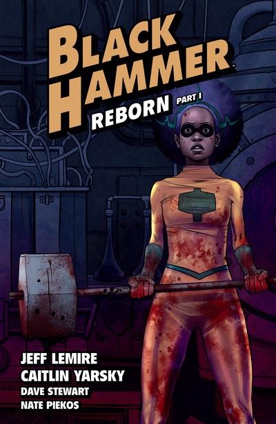 Black Hammer Volume 5 Reborn