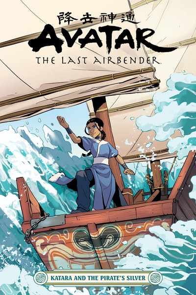 Avatar The Last Airbender--Katara and the Pirate's Silver