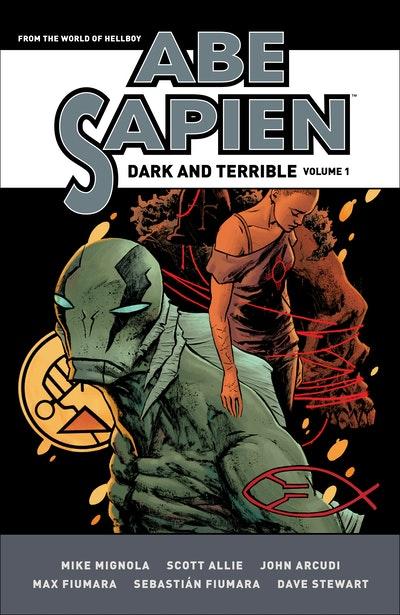 Abe Sapien  Dark and Terrible Volume 1