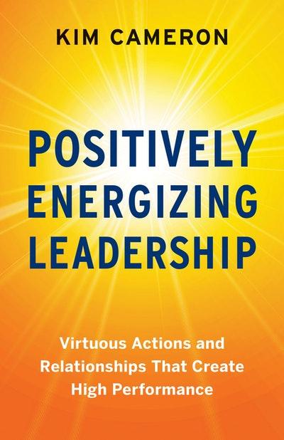 Positively Energizing Leadership