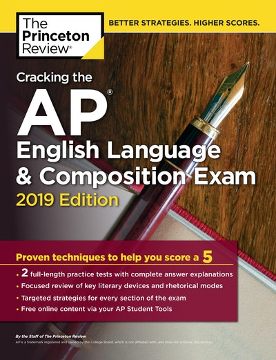Cracking The AP English Language & Composition Exam, 2019 Edition
