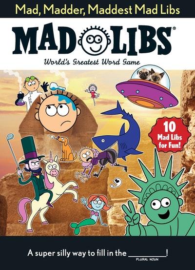 Mad, Madder, Maddest Mad Libs