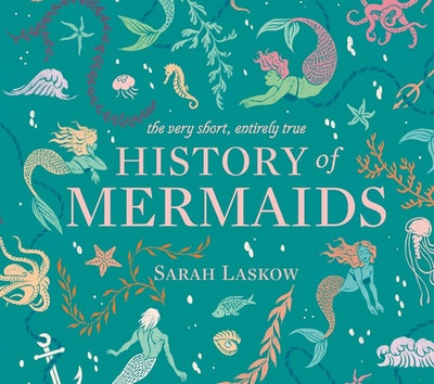The Very Short, Entirely True History of Mermaids