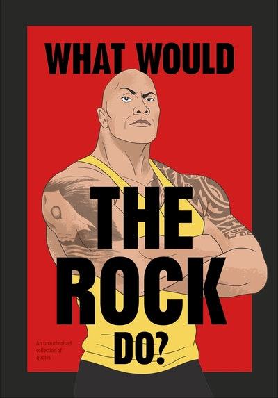 What Would The Rock Do?