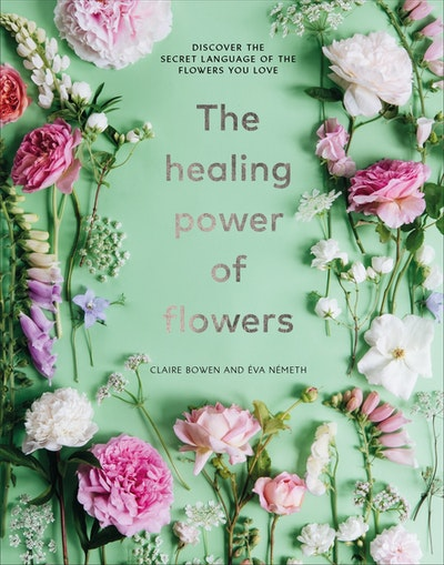 The Healing Power of Flowers