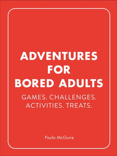 Adventures for Bored Adults