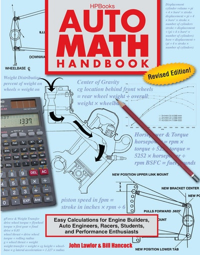 Auto Math Handbook: Easy Calculations for Engine Builders, Auto Engi neers, Racers, Students, and Performance Enthusiasts