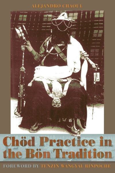 Chod Practice In The Bon Tradition