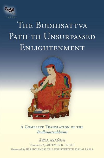 The Bodhisattva Path To Unsurpassed Enlightenment