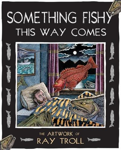 Something Fishy This Way Comes