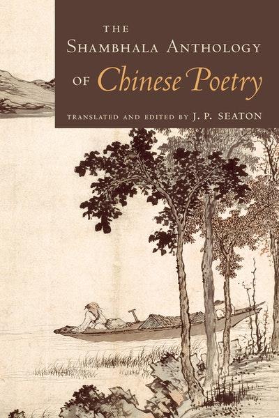 Shambhala Anthology Of Chinese Poetry