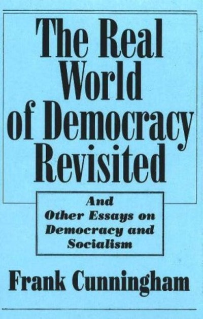 Real World Of Democracy Revisited