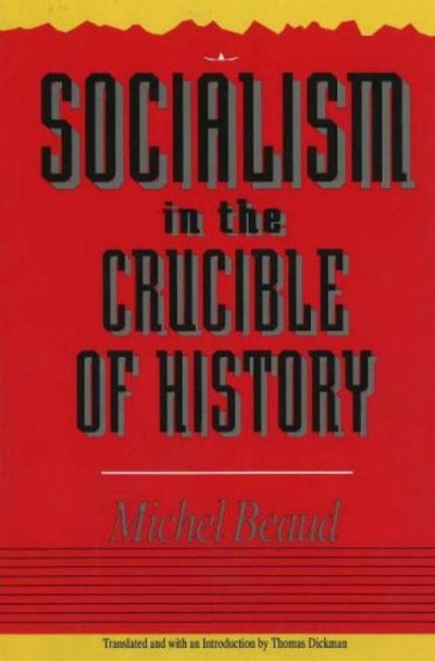 Socialism In The Crucible Of History