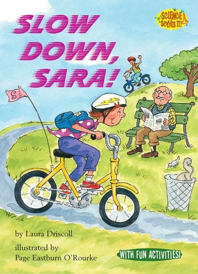 Slow Down, Sara!