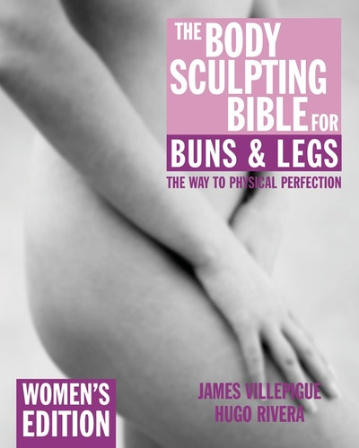 The Body Sculpting Bible For Buns & Legs