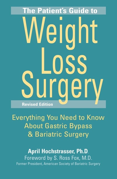The Patient's Guide To Weight Loss Surgery, Revised Edition