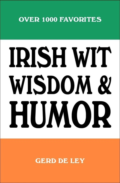 Irish Wit, Wisdom And Humor