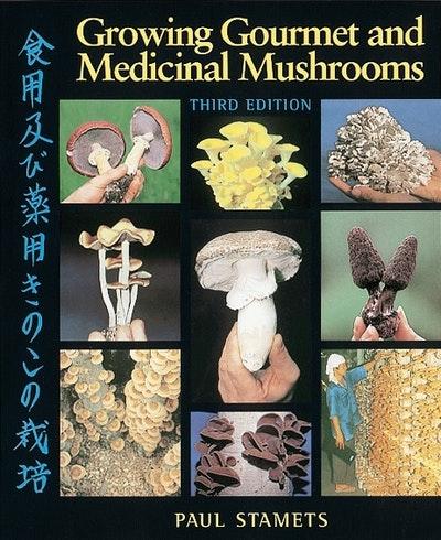 Growing Gourmet & Medicinal Mush