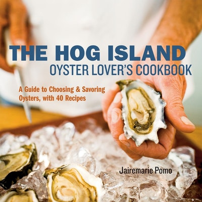 The Hog Island Oyster Lovers Cookbook