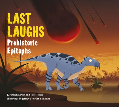 Last Laughs Prehistoric Epitaphs