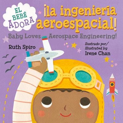 ¡el Bebé Adora La Ingeniería Aeroespacial! / Baby Loves Aerospace Engineering!