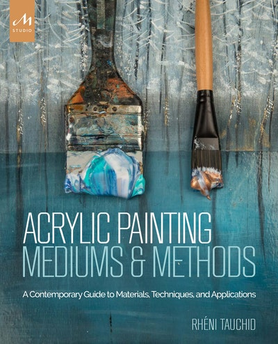 Acrylic Painting Mediums And Methods