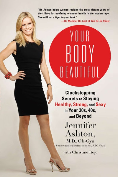 Your Body Beautiful: Clockstopping Secrets to Staying Healthy, Strong, annd Sexy in Your 30s, 40s, and Beyond
