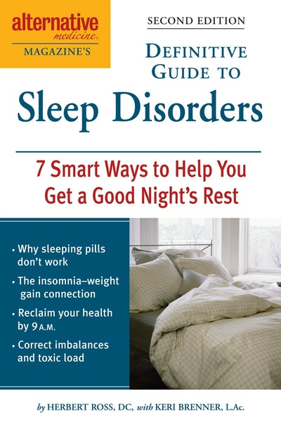 Alternative Medicine Magazine's Definitive Guide To Sleep Disorde