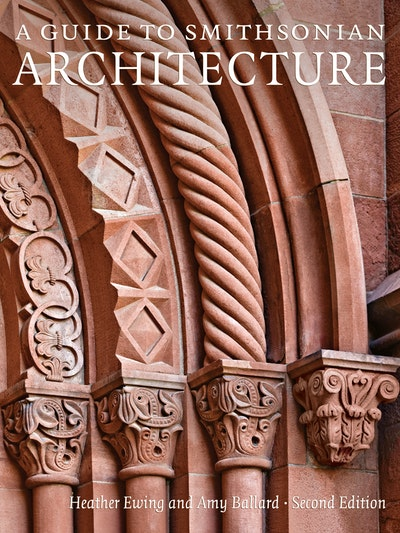 A Guide to Smithsonian Architecture 2nd Edition