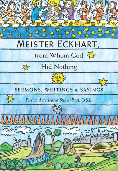 Meister Eckhart From Whom God Hid Nothing