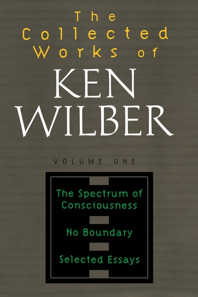 The Collected Works Of Ken Wilber, Volume 1