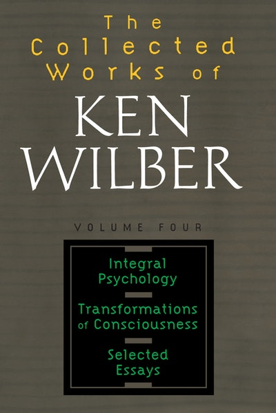 The Collected Works Of Ken Wilber, Volume 4