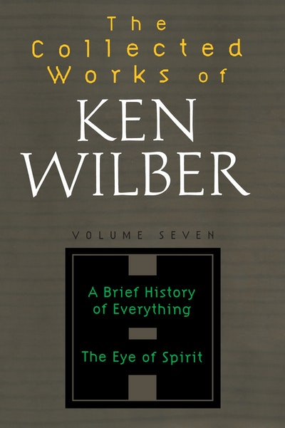The Collected Works Of Ken Wilber, Volume 7