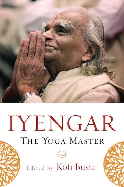Iyengar, The Yoga Master