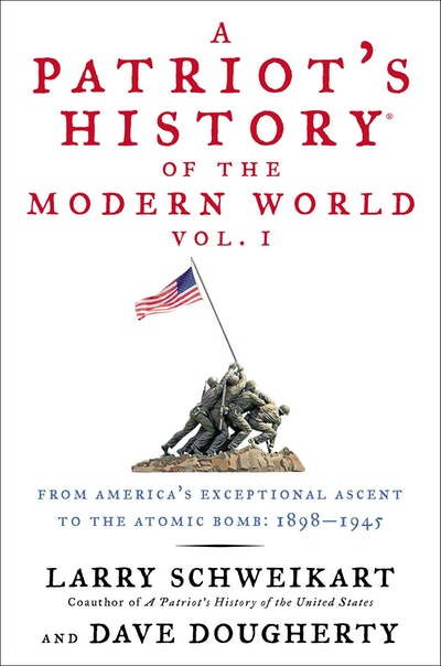A Patriot's History® of the Modern World, Vol. I