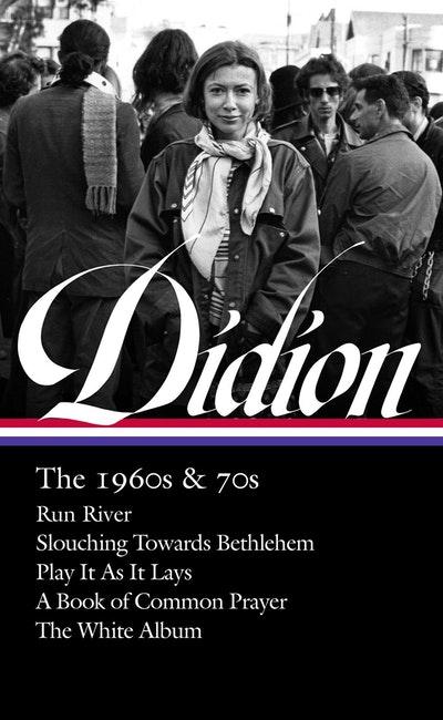 Joan Didion The 1960s & 70s (LOA #325)