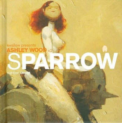Sparrow Volume 7 Ashley Wood 2
