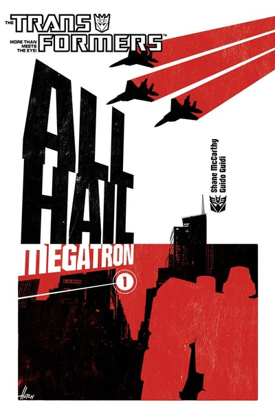 Transformers All Hail Megatron Volume 1