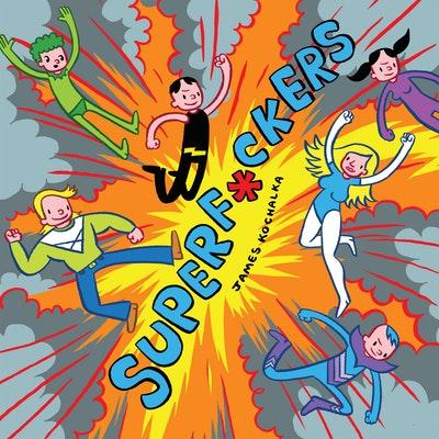 Superf*ckers (Superf*ckers 1)