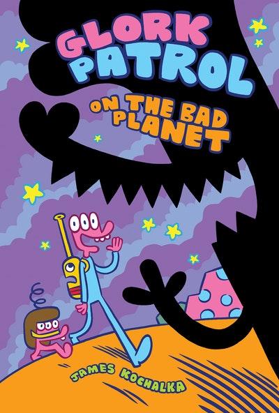 Glork Patrol (Book One) Glork Patrol on the Bad Planet